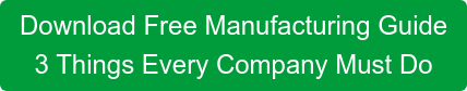 Download Free Manufacturing Guide 3 Things Every Company Must Do