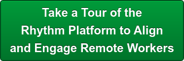 See How to Use The Rhythm Platform for Remote Workers to Stay Aligned
