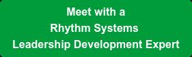 Meet with a Rhythm Systems  Leadership Development Expert