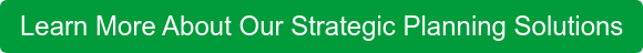 Learn More About Our Strategic Planning Solutions