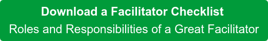 Download a Facilitator Checklist  Roles and Responsibilities of a Great Facilitator