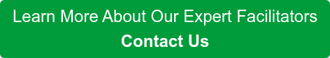 Learn More About Our Expert Facilitators Contact Us