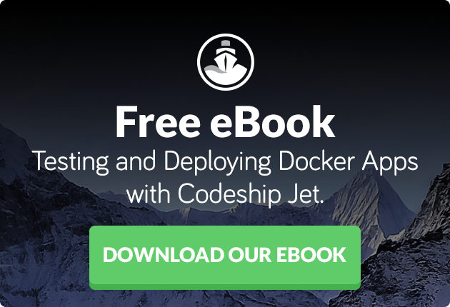Testing and Deploying Docker Apps with Codeship Jet - Free eBook