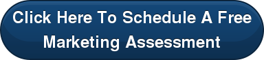 Click Here To Schedule A Free Marketing Assessment