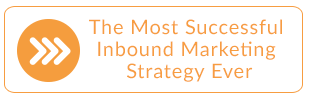 The Most Successful Inbound Marketing Strategy Ever