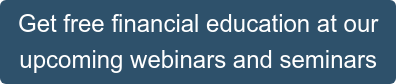 Get free financial education at our upcoming webinars and seminars
