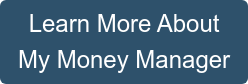 Learn More About My Money Manager