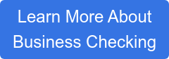 Learn More About Business Checking