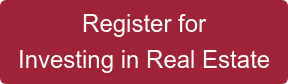 Register for Investing in Real Estate