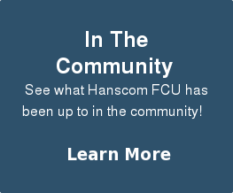 In The Community  See what Hanscom FCU has been up to in the community!    Learn More