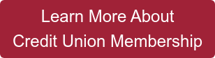Learn More About Credit Union Membership