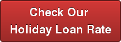 Check Our  Holiday Loan Rate