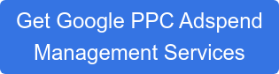 Get Google PPC Adspend  Management Services