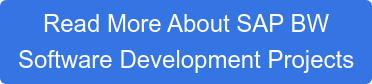 Read More About SAP BW  Software Development Projects