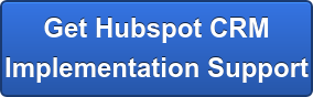 Get Hubspot CRM Implementation Support