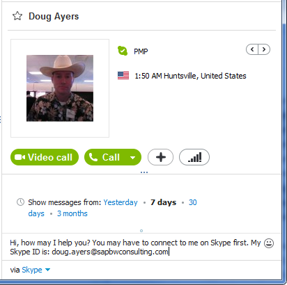 My Skype ID is: doug.ayers@sapbwconsulting.com