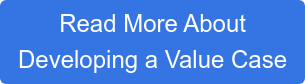 Read More About  Developing a Value Case