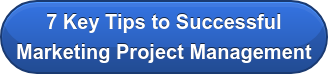 7 Key Tips to Successful  Marketing Project Management