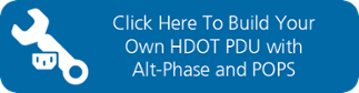 Click Here To Build Your Own HDOT PDU  with Alt-Phase and POPS