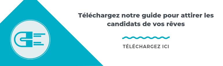 Téléchargez notre guide pour attirer les candidats de vos rêves
