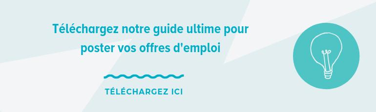 Téléchargez notre guide ultime pour poster vos offres d'emploi
