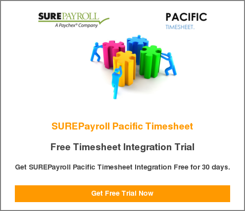 SUREPayroll Pacific Timesheet   Free Timesheet Integration Trial   Get SUREPayroll Pacific Timesheet Integration Free for 30 days.  Get Free Trial Now