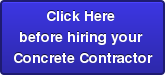 Click Here  before hiring your  Concrete Contractor