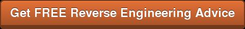 Get FREE Reverse Engineering Advice