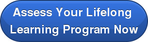 Assess Your Lifelong  Learning Program Now