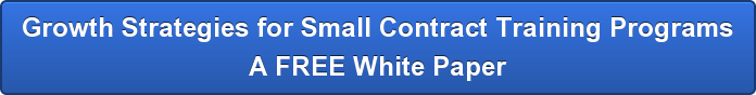 Growth Strategies for Small Contract Training Programs A FREE White Paper