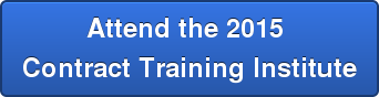 Attend the 2015  Contract Training Institute