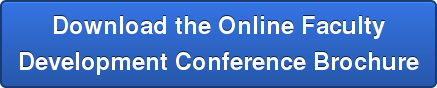 Download the Online Faculty Development Conference Brochure