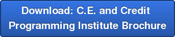 Download: C.E. and Credit  Programming Institute Brochure