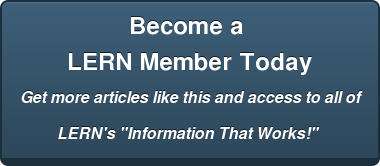 "Become a  LERN Member Today Get more articles like this and access to all of LERN's ""Information That Works!"""