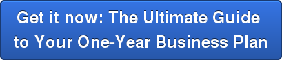 Get it now: The Ultimate Guide  to Your One-Year Business Plan