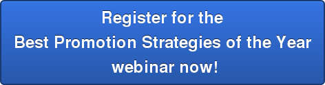 Register for the Best Promotion Strategies of the Year  webinar now!