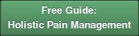 Free Guide: Holistic Pain Management