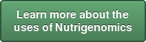 Learn more about the uses of Nutrigenomics