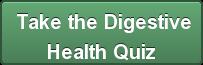 Take the Digestive  Health Quiz