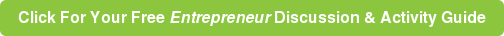 Click For YourFree Entrepreneur Discussion & Activity Guide