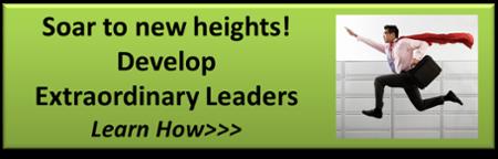 Develop extraordinary leaders