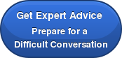 Get Expert Advice  Prepare for a   Difficult Conversation