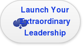 Launch Your Extraordinary Leadership
