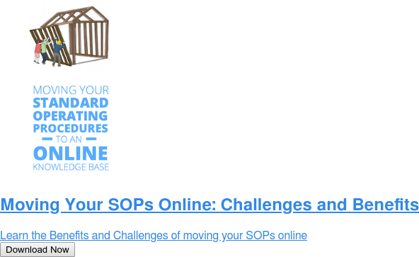 Moving Your SOPs Online: Challenges and Benefits  Learn the Benefits and Challenges of moving your SOPs online Download Now