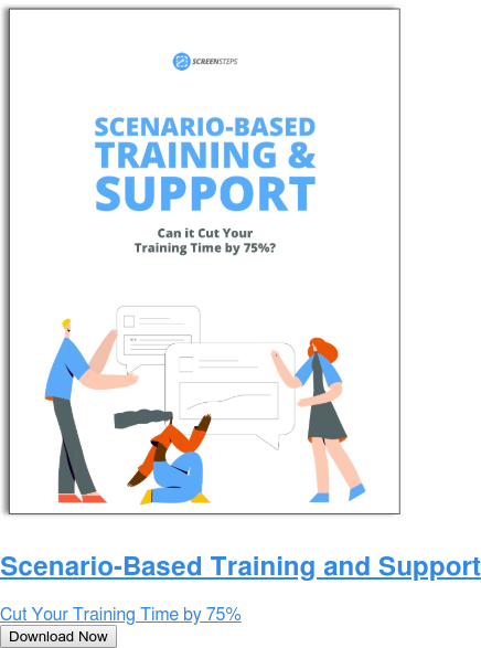 Scenario-Based Training and Support  Cut Your Training Time by 75% Download Now