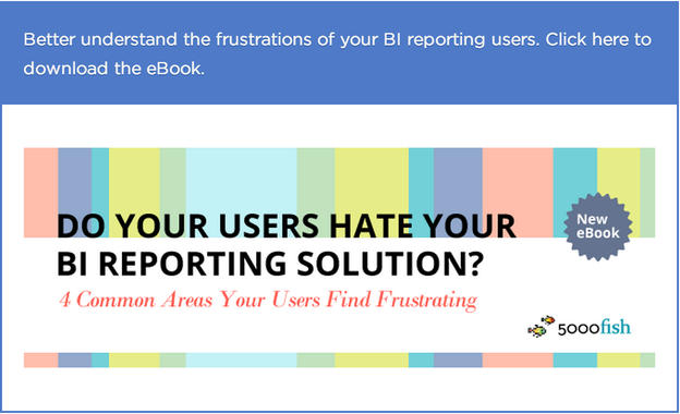 Do Your Users Hate Your BI Solution? -- 4 Common Areas Frustrating Your Users CTA