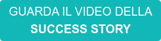 GUARDA IL VIDEO DELLA SUCCESS STORY