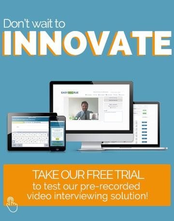 Don't wait to innovate, take our free trial to test our pre-recorded video interviewing solution !