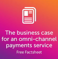 The business case for an omni-channel payments service