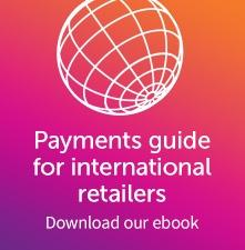 Payments guide for international retailers